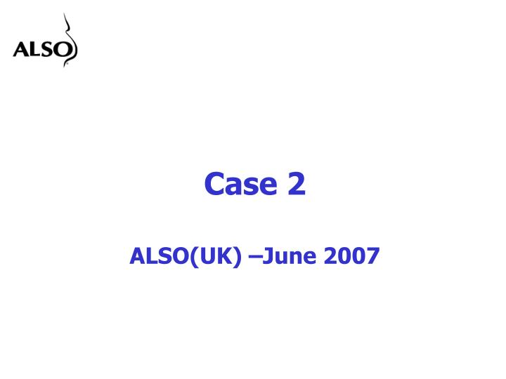 case 2 also uk june 2007 n.