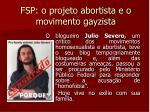 fsp o projeto abortista e o movimento gayzista