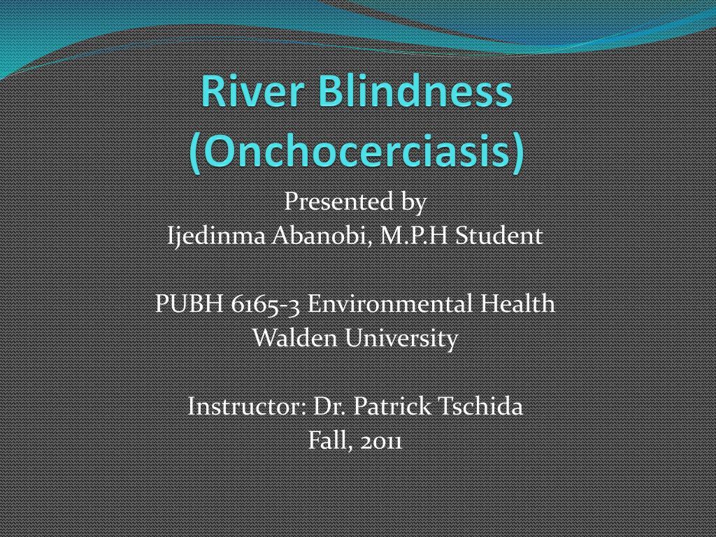 river blindness onchocerciasis l.