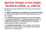 agrarian changes in east anglia norfolk suffolk ca 1300 2