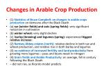 changes in arable crop production
