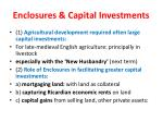 enclosures capital investments