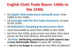 english cloth trade boom 1460s to the 1540s