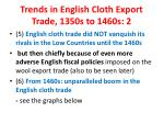 trends in english cloth export trade 1350s to 1460s 2