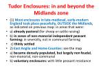 tudor enclosures in and beyond the midlands zone