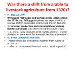 was there a shift from arable to livestock agriculture from 1370s70