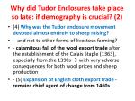 why did tudor enclosures take place so late if demography is crucial 2