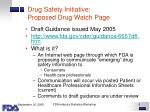 drug safety initiative proposed drug watch page