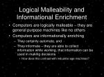 logical malleability and informational enrichment