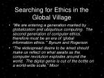 searching for ethics in the global village