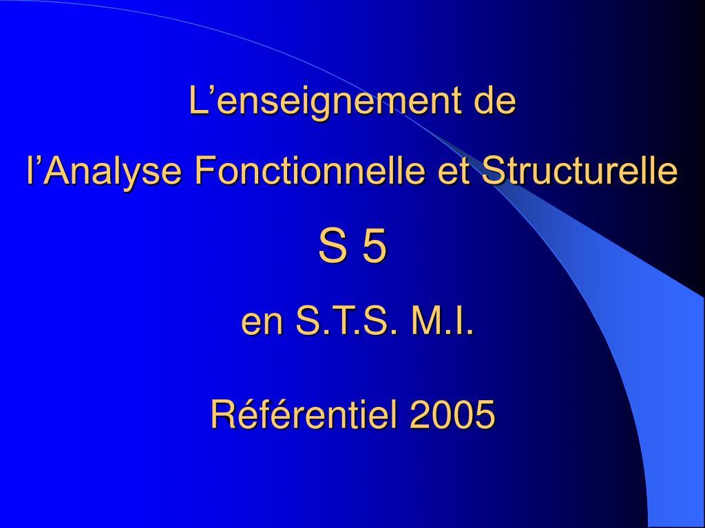 l enseignement de l analyse fonctionnelle et structurelle s 5 en s t s m i r f rentiel 2005 l.