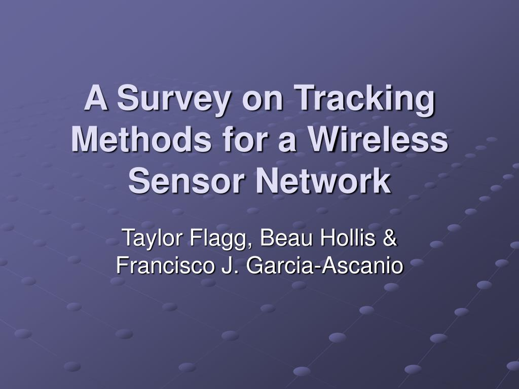 a survey on tracking methods for a wireless sensor network l.