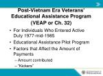 post vietnam era veterans educational assistance program veap or ch 32