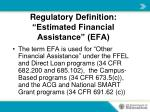 regulatory definition estimated financial assistance efa