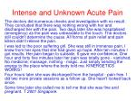 intense and unknown acute pain