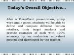 today s overall objective