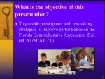 what is the objective of this presentation