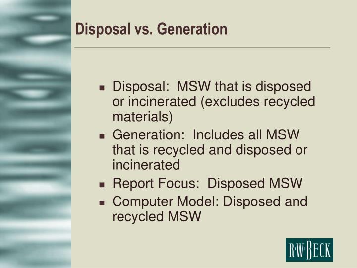Disposal vs generation