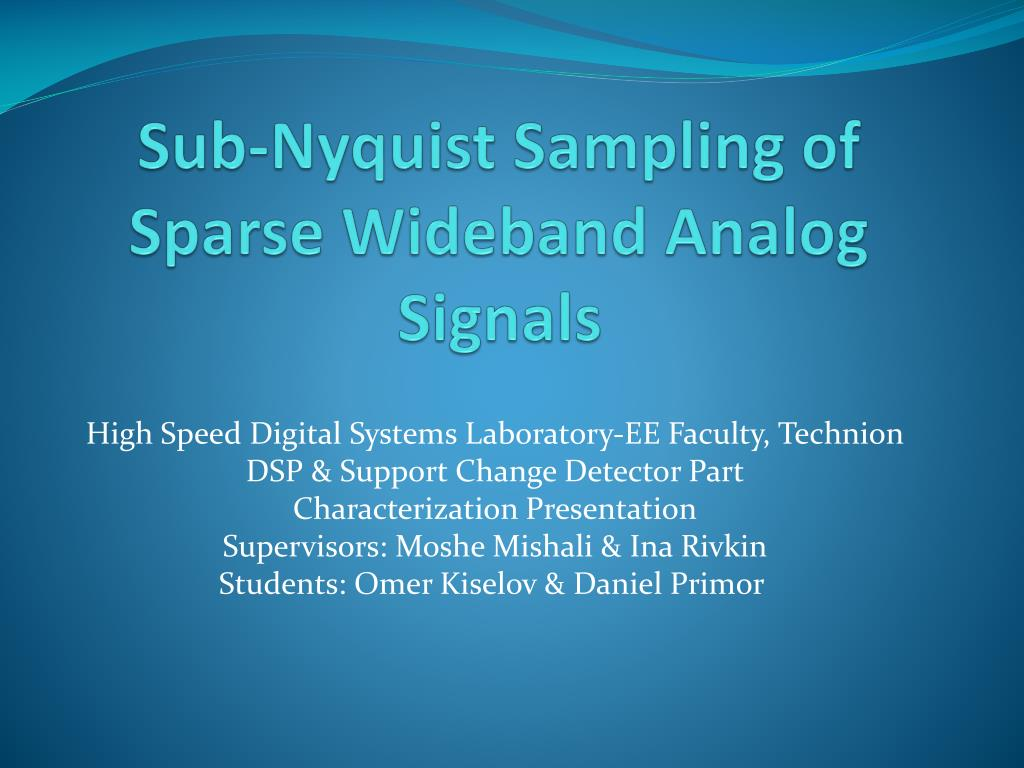 sub nyquist sampling of sparse wideband analog signals l.