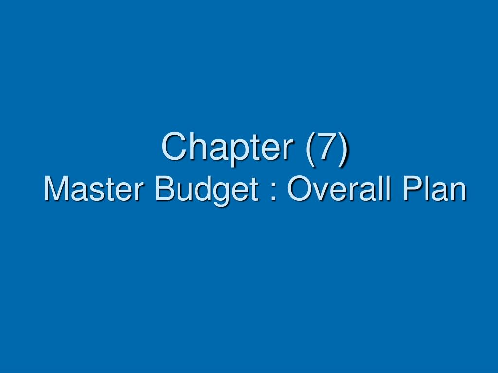 chapter 7 master budget overall plan l.