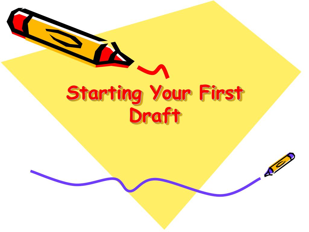 Starting Your First Draft