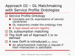 approach iii dl matchmaking with service profile ontologies