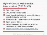 hybrid owl s web service matchmaker owls mx
