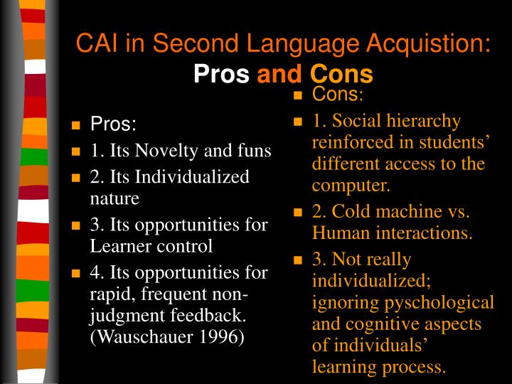 Cai in second language acquistion pros and cons