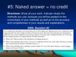 5 naked answer no credit