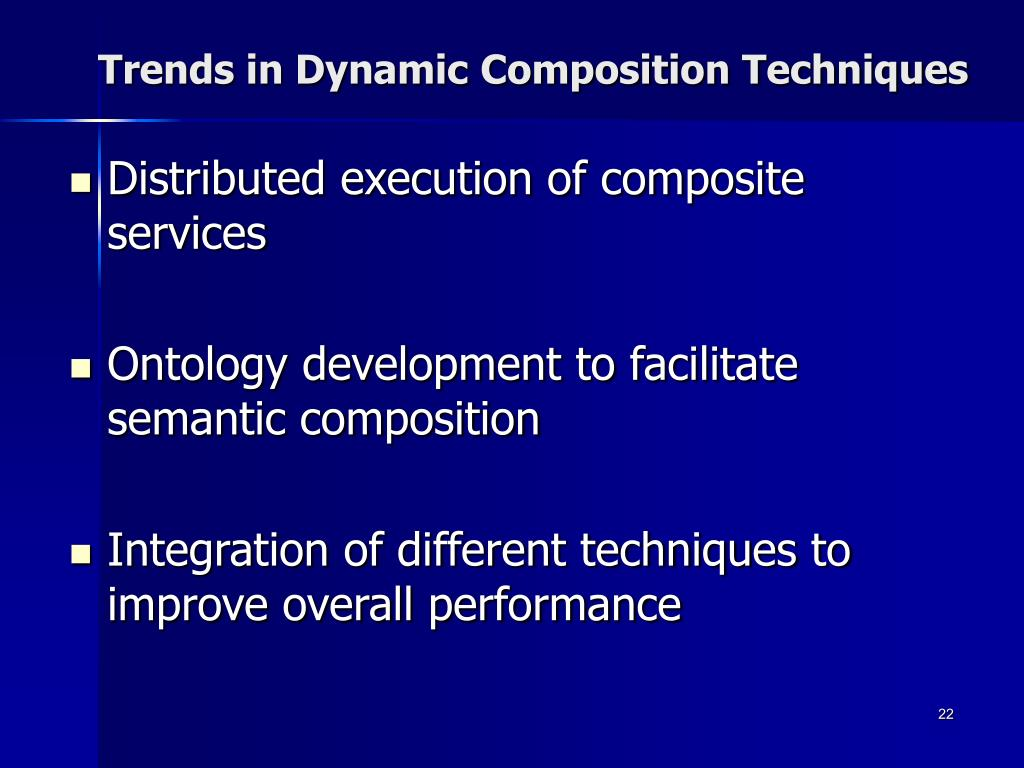 Trends in Dynamic Composition Techniques