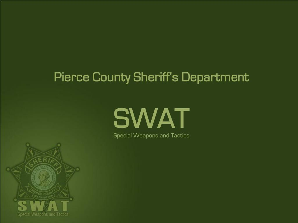 PPT - Pierce County Sheriff's Department SWAT Special