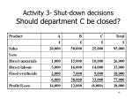 activity 3 shut down decisions should department c be closed