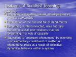 features of buddhist teaching cont