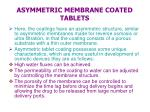asymmetric membrane coated tablets
