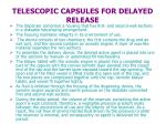 telescopic capsules for delayed release