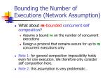 bounding the number of executions network assumption