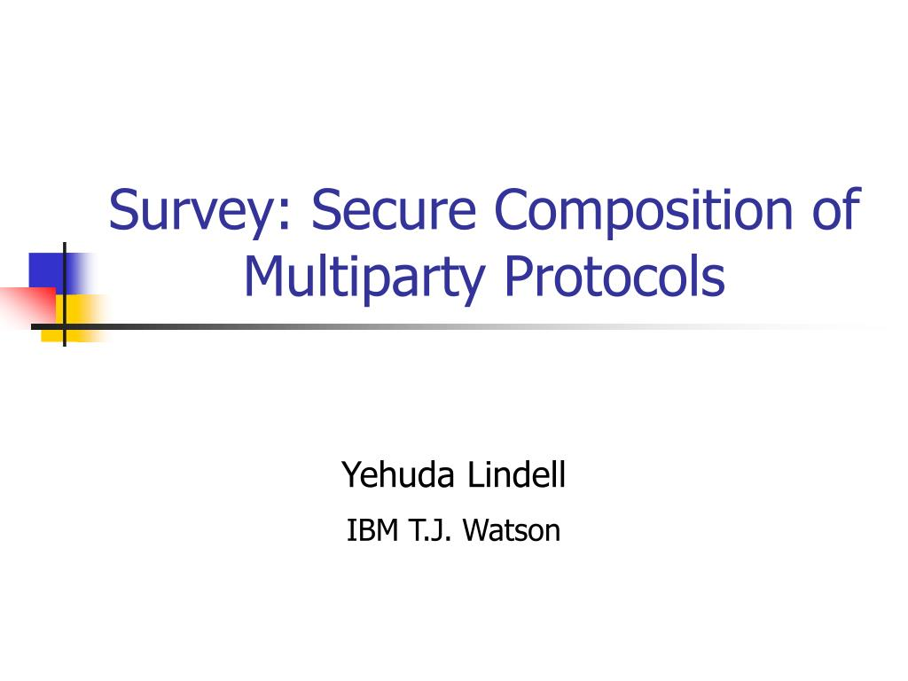 survey secure composition of multiparty protocols l.