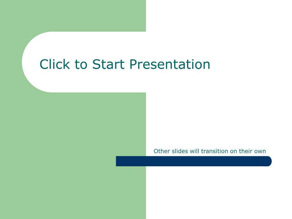 click to start presentation l.