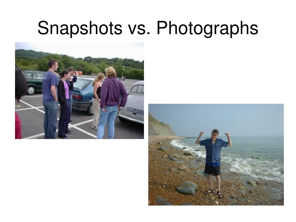 Snapshots vs. Photographs