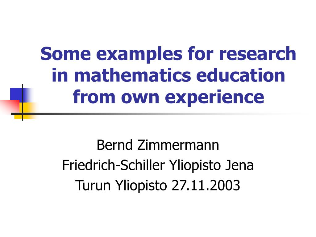 some examples for research in mathematics education from own experience l.