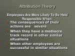 attribution theory employees are more likely to be held responsible when