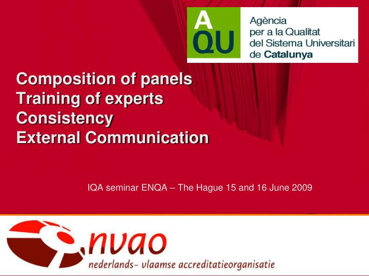 Composition of panels training of experts consistency external communication