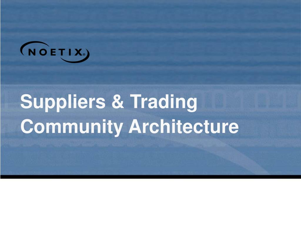 Suppliers & Trading Community Architecture