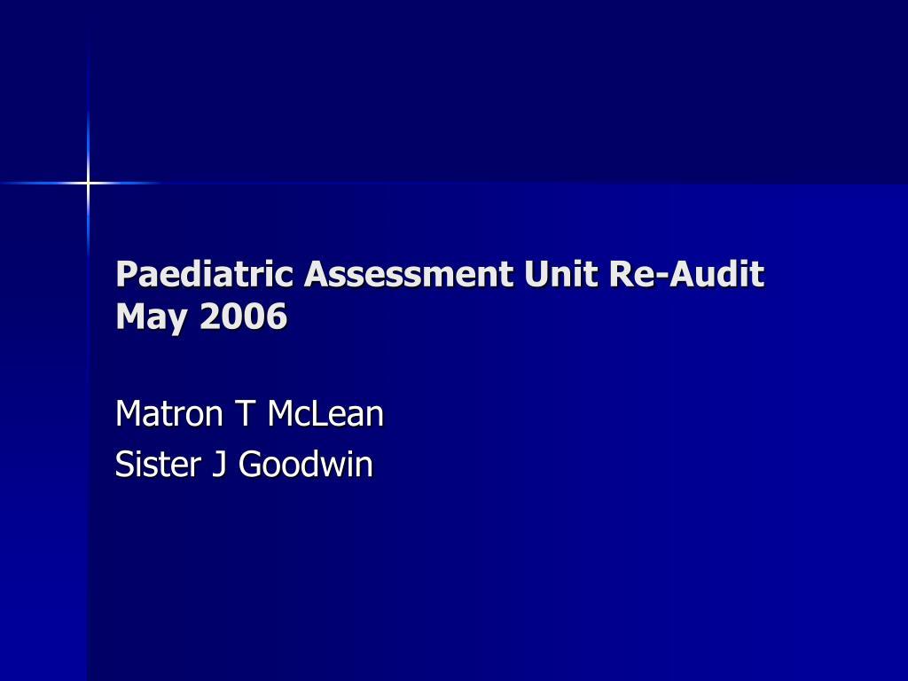paediatric assessment unit re audit may 2006 l.