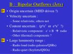b bipolar outflows jets