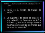 problema 1 la frecuencia de umbral de sodio fo es 5 6 x 10 14 hertz