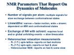 nmr parameters that report on dynamics of molecules