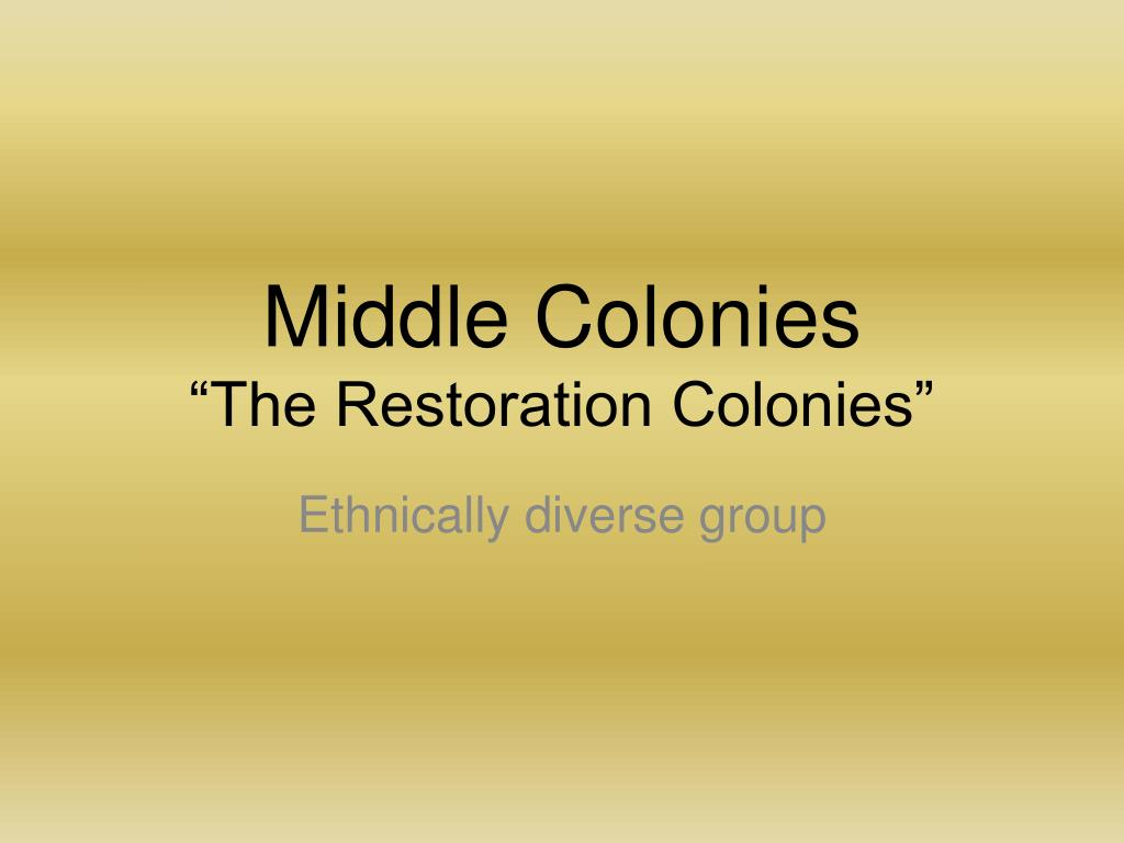 middle colonies the restoration colonies l.