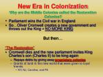 new era in colonization why are the middle colonies called the restoration colonies