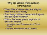 why did william penn settle in pennsylvania6